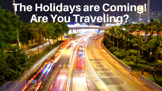 The Holidays are Coming! Are You Traveling?