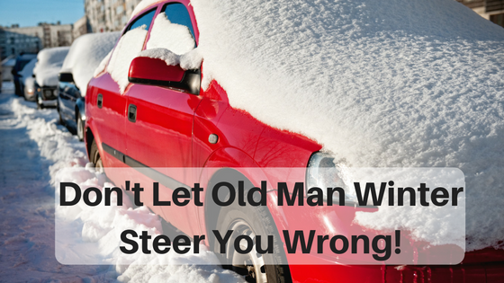 Don't Let Old Man Winter Steer you Wrong