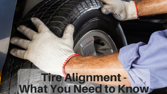 Tire Alignment - What You Need to Know