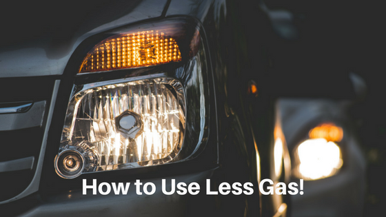 How to Use Less Gas!